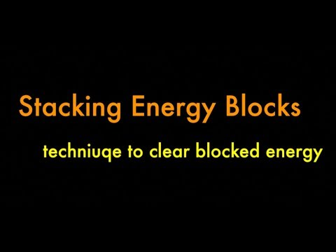 Stacking & Clearing Energy Blocks, Nov 28 energy healing technique recap pt 2