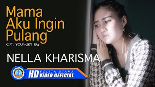 Nella Kharisma - MAMA AKU INGIN PULANG ( Official Music Video ) [HD]