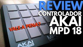 Video Review Akai MPD 18  - Controlador Estilo MPC em Português (Br) download MP3, 3GP, MP4, WEBM, AVI, FLV Juni 2018