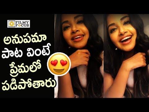 Anupama Parameswaran Singing Andhamaina Chandhamama song from Tej I Love You Movie || Sai Dharam Tej