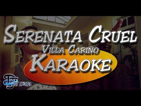 ♫ Karaoke Serenata Cruel - Villa Cariño |Creado por Dj DEpRa| ♫