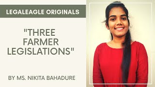 Three Farmer Legislations | Ms. Nikita Bahadure | LEGALEAGLE Originals