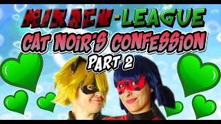 Miracu-League: Cat Noir's CONFESSION - PART 2