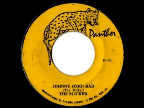 THE SLICKERS - Johnny too bad + version (1970 Panther)