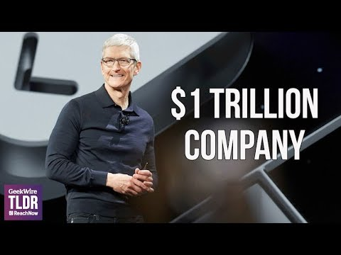 💵Apple Becomes a $1 Trillion Company | GeekWire TLDR | 8/2/2018