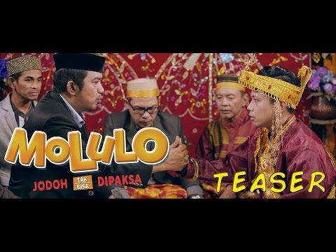 Teaser Film MOLULO : JODOH TAK BISA DIPAKSA