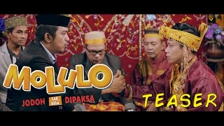 Video Teaser Film MOLULO : JODOH TAK BISA DIPAKSA download MP3, 3GP, MP4, WEBM, AVI, FLV Juli 2018