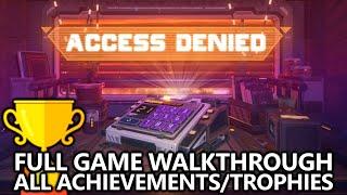Access Denied - 100% Full Game Walkthrough (All Achievements/Trophies) - Easy 1000 + Platinum Trophy
