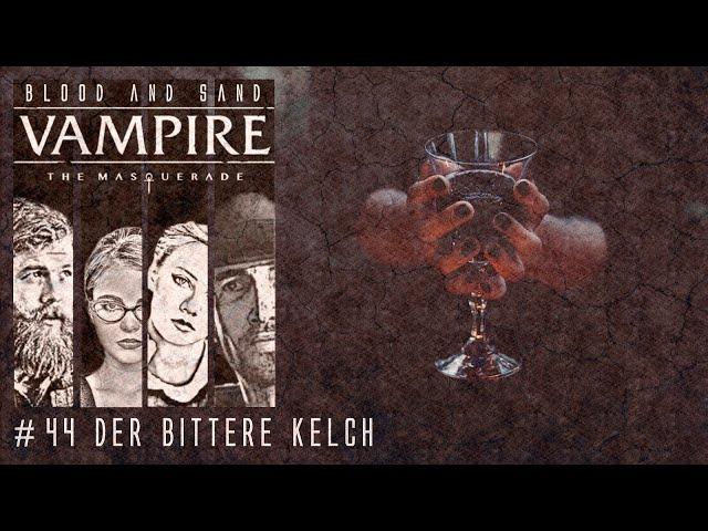 [Vampire V5] Blood and Sand #44 (GER) | Pen and Paper Rollenspiel