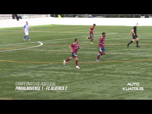 Pinhalnovense 1 FC Alverca 2 - HIGHLIGHTS