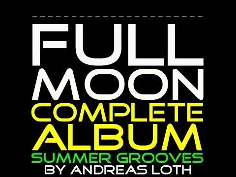 """FULL MOON PARTY 2017 """"SUMMER GROOVES"""" (FULL ALBUM) FULL MOON 2018 2017 THAILAND KOH PHANGAN"""