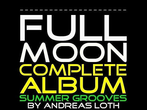 "FULL MOON PARTY 2017 ""SUMMER GROOVES"" (FULL ALBUM) FULL MOON 2018 2017 THAILAND KOH PHANGAN"