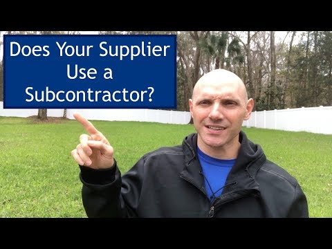 Is Your Supplier Outsourcing Manufacturing to Subcontractors? Is it a Problem?