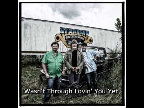 ~Alabama~ Wasnt Through Lovin You Yet