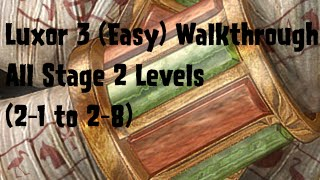 Luxor 3 (Easy) Walkthrough All Stage 2 Levels (2-1 to 2-8)