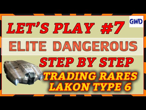 Elite Dangerous - Let's Play - Step by Step - Rares in Type 6  #7