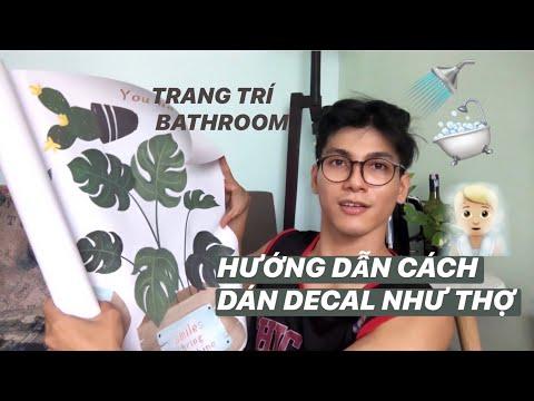 TRANG TRÍ PHÒNG TẮM, DÁN DECAL NHƯ THỢ | Tôn Tuấn Kiệt