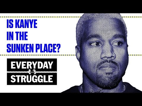 Is Kanye West In the Sunken Place? | Everyday Struggle