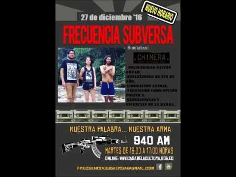 Frecuencia Subversa Radio - último programa del año + Entrevista  - Chimera de Monterrey.