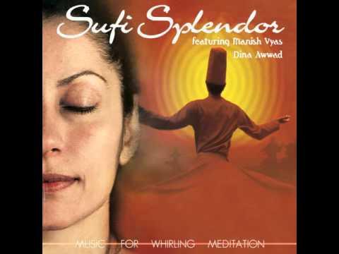 Sufi Splendor - Manish Vyas Dina Awwad
