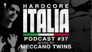 Hardcore Italia - Podcast #37 - Mixed by Meccano Twins