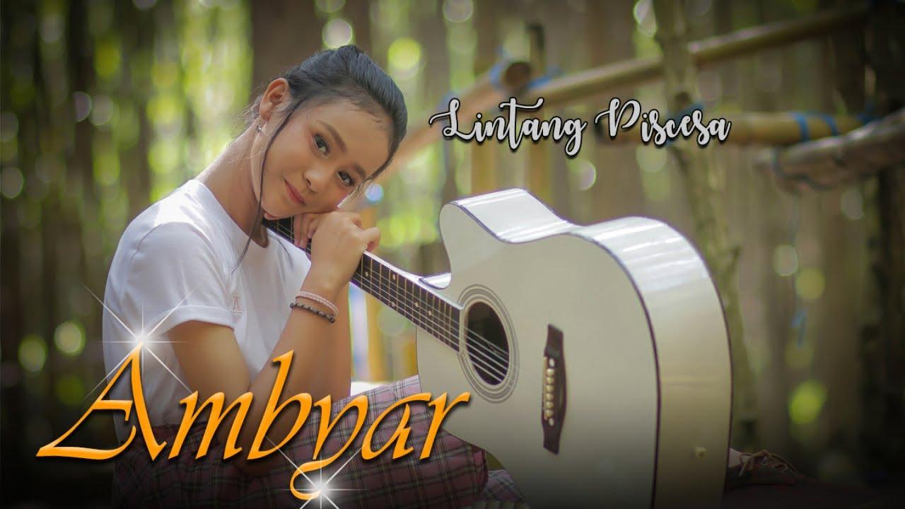 Lintang Piscesa Ambyar Official Music Video Youtube