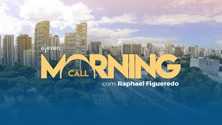 ✅ Morning Call AO VIVO 30/07/18 Eleven Financial