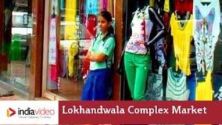 Repeat youtube video Glimpse Of Lokhandwala Complex Market Mumbai   India Video