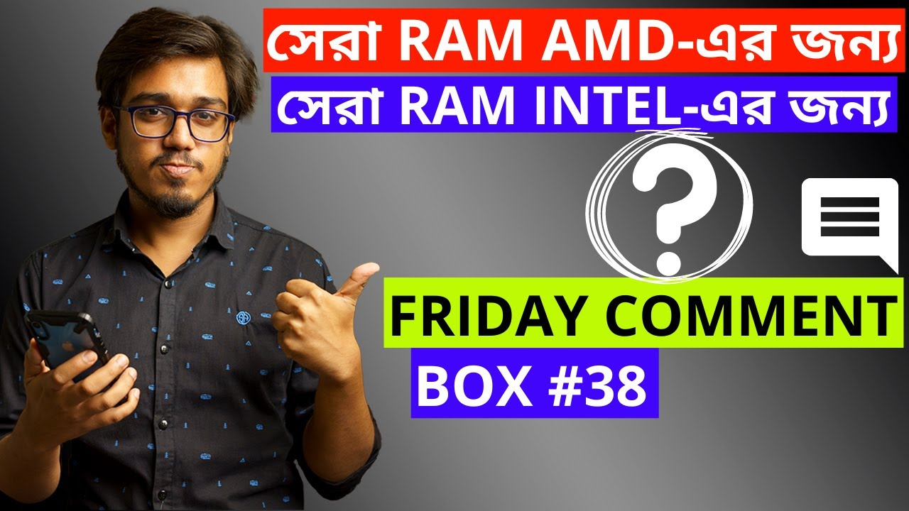 Friday Comment Box#38 - BEST RAM FOR INTEL; BEST RAM FOR AMD ?!