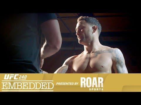 UFC 240 Embedded: Vlog Series - Episode 4