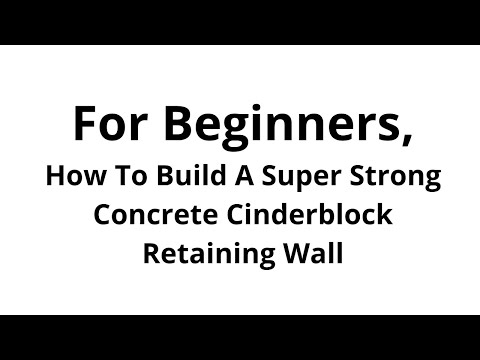 Build A Cinderblock Retaining Wall - For Beginners
