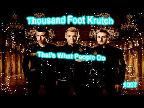 Thousand Foot Krutch - That's What People Do (1997)(Album)