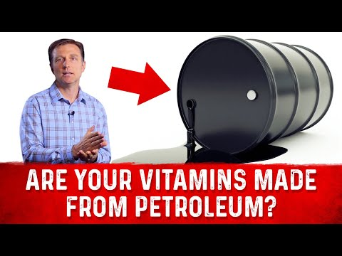 Are Your Vitamins Made From Petroleum?