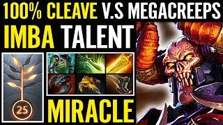 Miracle TEST 100% damage cleave Free Battle Fury ez talent tree Dota 2 7.15