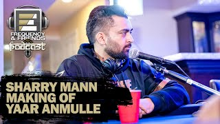 Sharry Mann Making of Yaar Anmulle   Frequency & Friends   S3 E4