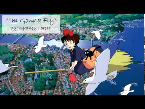 I'm Gonna Fly - Sydney Forest [Kiki's Delivery Service]