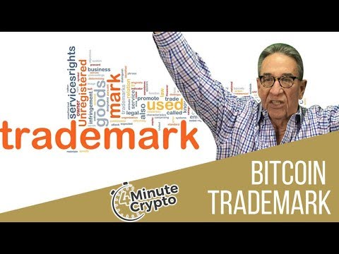 A UK Company Acquires 'Bitcoin' Trademark | 4 Minute Crypto | 5/29/2018
