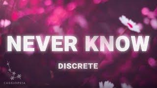 Discrete - Never Know (Lyrics) ft. Maria Mathea