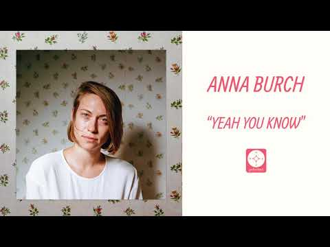 Anna Burch - Yeah You Know [OFFICIAL AUDIO]