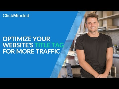 Title Tags for SEO: Optimize Your Website's Title Tags For More Organic Traffic