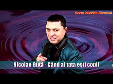 NICOLAE GUTA - CAND AI TATA ESTI COPIL, ZOOM STUDIO