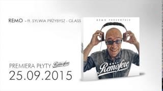 Remo ft. Sylwia Przybysz - Glass