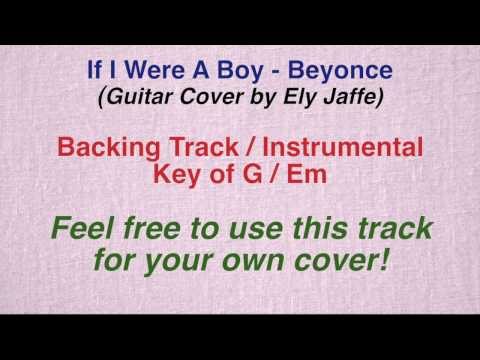 If I Were A Boy - Beyonce - Backing Track / Instrumental (Guitar Cover by Ely Jaffe)