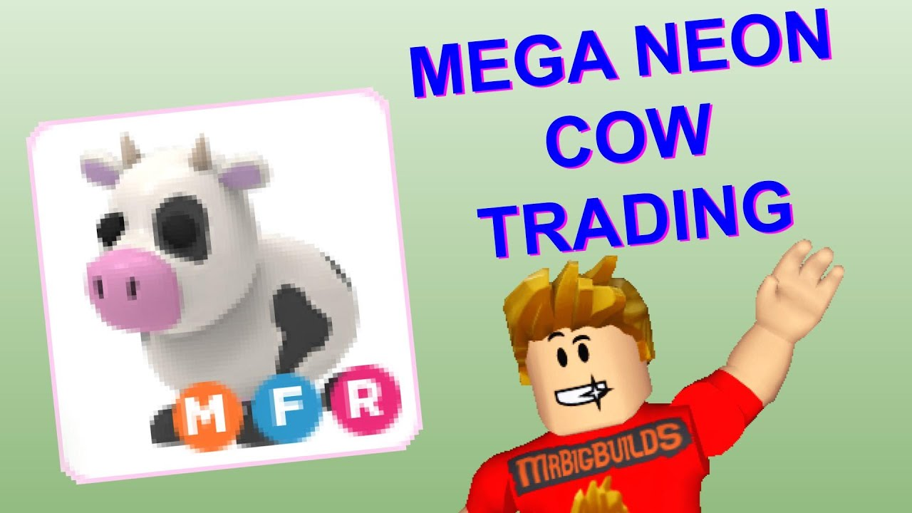 What Will People Trade For A Mega Neon Cow In Roblox Adopt Me Making Mega Neon Cow Youtube