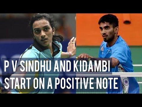 P V Sindhu and Kidambi Srikanth start on a positive note