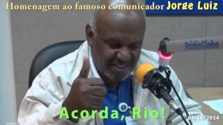 JORGE LUIZ NA RÁDIO GLOBO - ACORDA, RIO! 2014