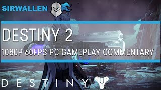 Destiny 2 1080p 60fps PC Gameplay Commentary