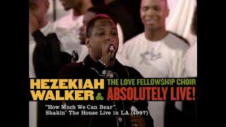 Hezekiah Walker & LFC – How Much We Can Bear