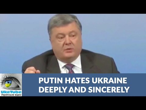 Russian President Vladimir Putin hates Ukraine deeply, sincerely