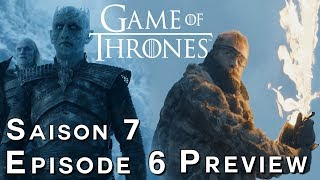 GAME OF THRONES Saison 7 Épisode 6 : PREVIEW + THÉORIES